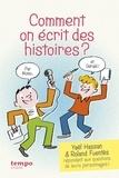 Yaël Hassan et Roland Fuentès - Comment on écrit des histoires ?.