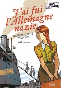 Yaël Hassan - J'ai fui l'Allemagne nazie - Journal d'Ilse, 1938-1939.