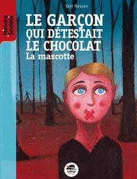 Yaël Hassan - Le garçon qui détestait le chocolat - La mascotte.