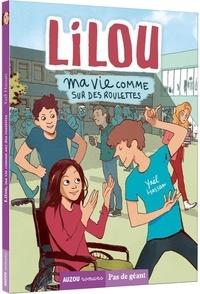 Yaël Hassan - Lilou Tome 1 : Ma vie comme sur des roulettes.