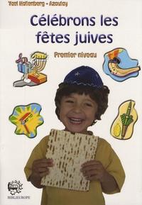 Yael Hollenberg-Azoulay - Célébrons les fêtes juives - Volume 1.