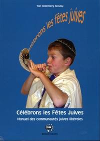 Yael Hollenberg-Azoulay - Célébrons les Fêtes Juives - Manuel des communautés juives libérales.