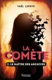 Yaël Lipsyc et  - - La comète 2 : La Comète T2 - Le Maître des archives - Le maître des archives.
