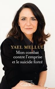 Yael Mellul et Laurence Caracalla - Mon combat contre l'emprise et le suicide forcé.