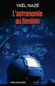 Yaël Nazé - L'astronomie au féminin.