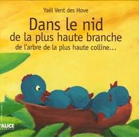 Yaël Vent des Hove - Dans le nid de la plus haute branche de l'arbre de la plus haute colline.