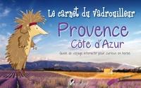 Yaël Vent des Hove - Provence Côte d'Azur - Guide de voyage interactif pour curieux en herbe.