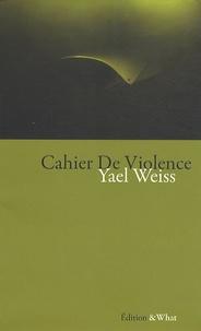 Yael Weiss - Cahier de violence.