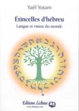 Yael Yotam - Etincelles d'hébreu - Langue et vision du monde.