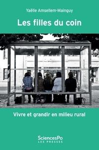 Yaëlle Amsellem-Mainguy - Les filles du coin - Vivre et grandir en milieu rural.