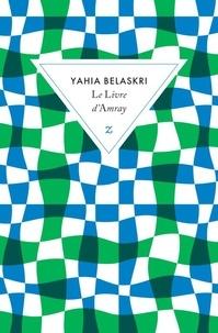 Yahia Belaskri - Le livre d'Amray.