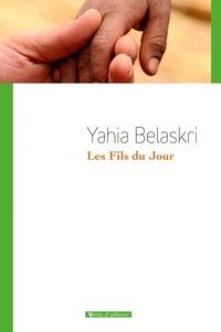 Yahia Belaskri - Les fils du jour.