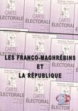 Yahia Belaskri - Les Franco-Maghrébins et la République.