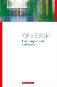Yahia Belaskri - Une longue nuit d'absence.