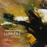 Yahne Le Toumelin et Matthieu Ricard - Lumière, rire du ciel.