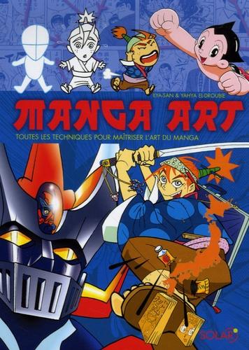 Yahya El-Droubie et  Ilya-San - Manga Art - Toutes les techniques pour maîtriser l'art du manga.