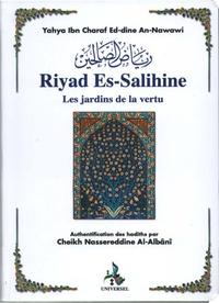 Yahya Ibn Charaf Ed-dine An-Nawawi - Riyad Es-Salihine, les jardins de la vertu.