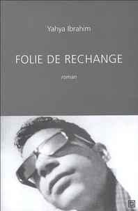 Yahya Ibrahim - Folie de rechange.