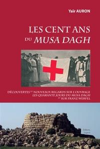 Les cent ans du Musa Dagh- Découvertes et nouveaux regards sur l'ouvrage Les quarante jours du Musa Dagh et sur Franz Werfel - Yaïr Auron pdf epub