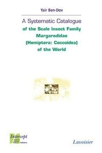 Yair Ben-dov - A Systematic Catalogue of the Scale Insect Family Margarodidae (Hemiptera: Coccoidea) of the World.