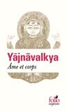 Yajnavalkya - Ame et corps.