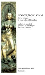 Yogayajnavalkyam- Corps et âme, le yoga selon Yajnavalkya -  Yajnavalkya |