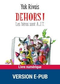 Yak Rivais - Dehors ! - Les héros sont AJT.