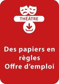 Yak Rivais - THEATRALE  : Des papiers en règles / Offre d'emploi - Un lot de 2 pièces à télécharger.