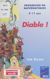 Yak Rivais - Diable ! - Pour progresser en mathématiques.