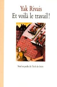 Yak Rivais - Et voilà le travail ! - Nouveaux contes de la rue Marcel-Aymé.