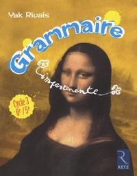 Yak Rivais - Grammaire impertinente Cycle 3 6e/5e.