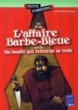 Yak Rivais - L'affaire Barbe-Bleue. suivi de Un bandit qui retourne sa veste.