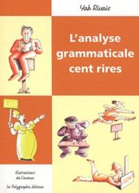 Yak Rivais - L'nalyse grammaticale cent rires.