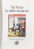 Yak Rivais - Le métro mé pas tro.