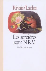 Yak Rivais et Michel Laclos - Les Sorcières sont NRV.