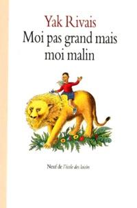 Yak Rivais - Moi pas grand mais moi malin !.