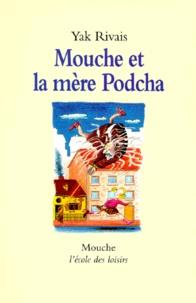 Yak Rivais - Mouche et la mère Podcha.