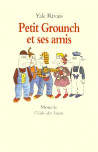 Yak Rivais - Petit Grounch et ses amis.