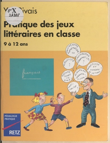 Pratique des jeux littéraires en classe. 9 à 12 ans