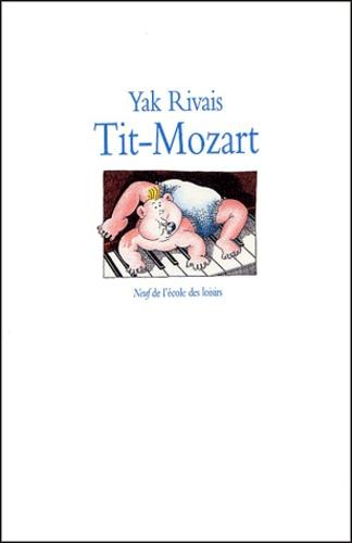 Yak Rivais - Tit-Mozart.