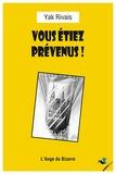 Yak Rivais - Vous étiez prévenus ! - Nouvelles prémonitoires.