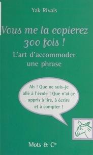 Yak Rivais et Jean-Loup Chiflet - .