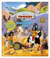 Yakari. Meine Indianerwelt.