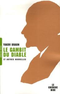 Yakov Braun - Le gambit du diable.
