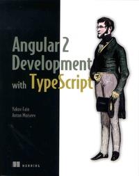 Yakov Fain et Anton Moiseev - Angular 2 Development with TypeScript.