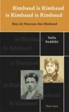 Yalla Seddiki - Rimbaud is Rimbaud is Rimbaud is Rimbaud - Rien de nouveau chez Rimbaud.