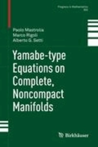 Yamabe-type Equations on Complete, Noncompact Manifolds.