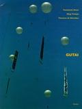 Yamamoto Atsuo et Ming Tiampo - Gutai - Moments de destruction, moments de beauté. Edition bilingue Français Anglais.