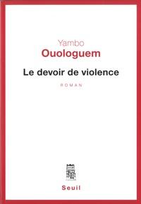 Yambo Ouologuem - Le devoir de violence.
