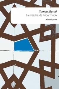 Yamen Manai - La marche de l'incertitude.